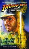 Indiana Jones and the White Witch (Indiana Jones: Prequels, #8)