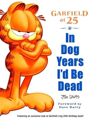 Ebook In Dog Years I'd be Dead: Garfield at 25 by Jim Davis PDF!