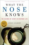 What the Nose Knows by Avery Gilbert