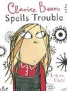 Clarice Bean Spells Trouble by Lauren Child