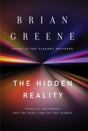 The Hidden Reality: Parallel Universes and the Deep Laws of the Cosmos (Hardcover)