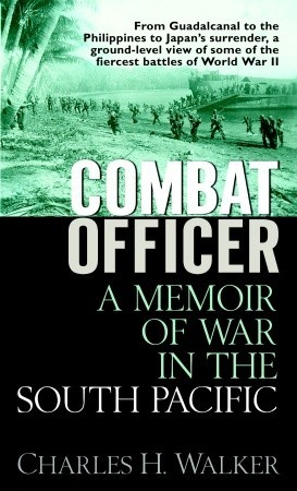 Combat Officer: A Memoir of War in the South Pacific