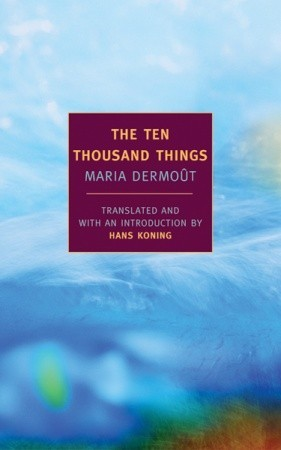 The Ten Thousand Things by Maria Dermoût