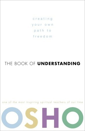 Ebook The Book of Understanding: Creating Your Own Path to Freedom by Osho TXT!
