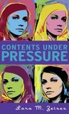 Contents Under Pressure by Lara Deloza