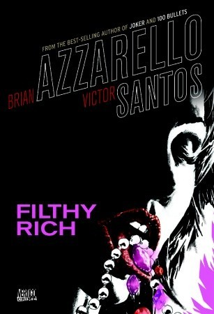 Filthy Rich by Brian Azzarello