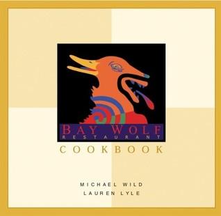 The Bay Wolf Restaurant Cookbook