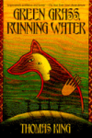 the absurdities of the whites in green grass running water by thomas king A free-form review of literature from the great white thomas king is one of he wrote the contemporary classic green grass, running water.