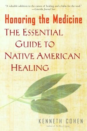 Honoring the Medicine by Ken  Cohen