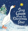 Suzy Goose and the Christmas Star by Petr Horáček