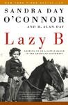 Lazy B by Sandra Day O'Connor