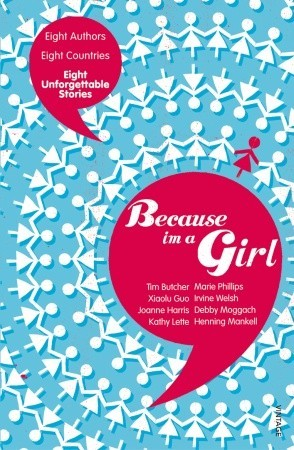 Because I am a Girl: Eight Authors, Eight Countries, Eight Unforgettable Stories