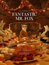 Fantastic Mr. Fox: The Making of the Motion Picture