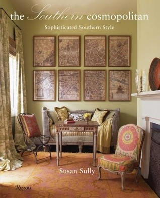 The Southern Cosmopolitan: Sophisticated Southern Style