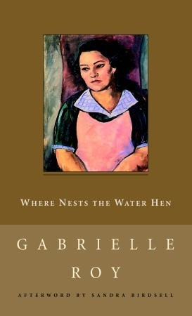 Where Nests the Water Hen by Gabrielle Roy