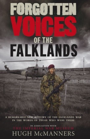 forgotten-voices-of-the-falklands-the-real-story-of-the-falklands-war-in-the-words-of-those-who-were-there