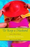 To Keep a Husband: An Ex-Wives Novel