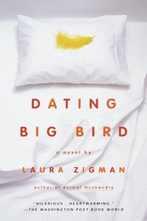 Dating Big Bird by Laura Zigman