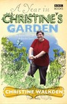 A Year in Christine's Garden: The Secret Diary of a Garden Lover