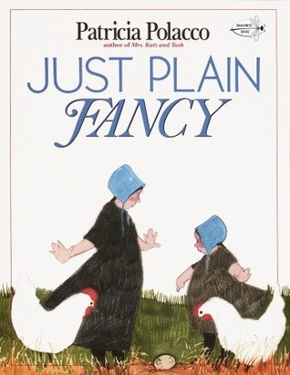 Just Plain Fancy by Patricia Polacco