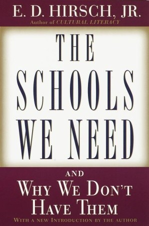 The Schools We Need by E.D. Hirsch Jr.