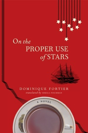 On the Proper Use of Stars by Dominique Fortier