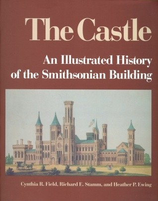 The Castle: An Illustrated History of the Smithsonian Building 978-1560982876 FB2 iBook EPUB por Cynthia R. Field