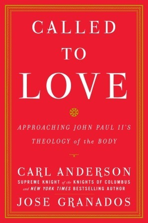 Called to love approaching john paul iis theology of the body by 6190522 fandeluxe Image collections