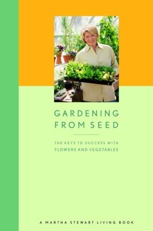 Gardening from Seed: The Keys to Success with Flowers and Vegetables EPUB TORRENT por Martha Stewart