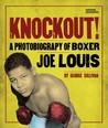 Knockout!: A Photobiography of Boxer Joe Louis