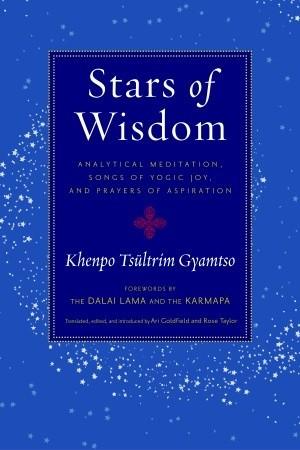 Stars of Wisdom: Analytical Meditation, Songs of Yogic Joy, and Prayers of Aspiration
