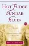 Hot Fudge Sundae Blues: A Novel