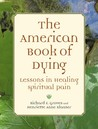 The American Book of Dying: Lessons In Healing Spiritual Pain
