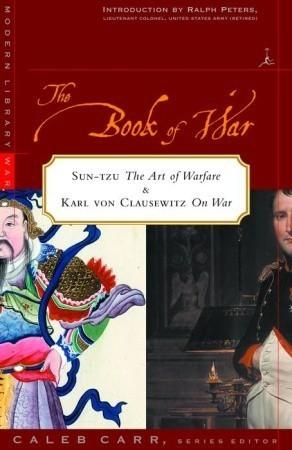 The Book of War: Sun-tzu The Art of Warfare & Karl von Clausewitz On War