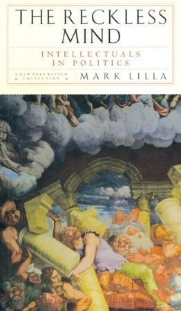 The Reckless Mind by Mark Lilla