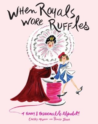 When Royals Wore Ruffles by Chesley McLaren