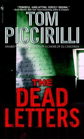 The Dead Letters by Tom Piccirilli