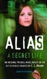 A Secret Life (Alias, #2)