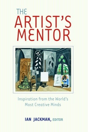 the-artist-s-mentor-inspiration-from-the-world-s-most-creative-minds