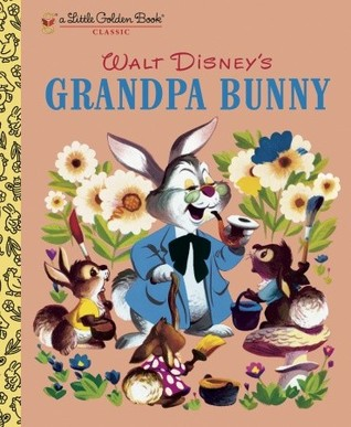Walt Disney's Grandpa Bunny by Dick Kelsey
