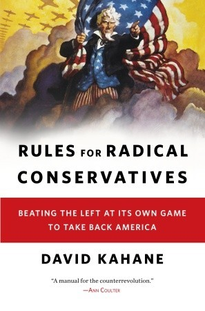 rules-for-radical-conservatives-beating-the-left-at-its-own-game-to-take-back-america