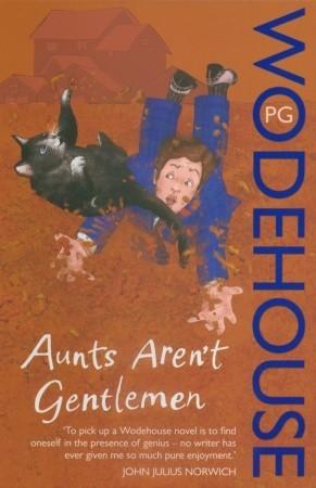 Aunts Aren't Gentlemen by P.G. Wodehouse