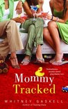 Mommy Tracked by Whitney Gaskell