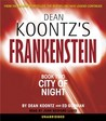 City of Night (Dean Koontz's Frankenstein, #2)