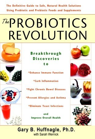 Descarga de libros electrónicos de Google The Probiotics Revolution: The Definitive Guide to Safe, Natural Health Solutions Using Probiotic and Prebiotic Foods and Supplements