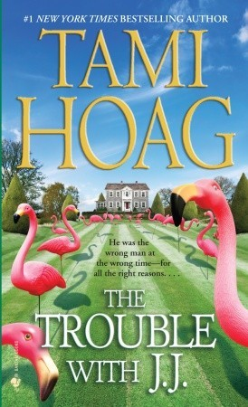 The Trouble with J.J. by Tami Hoag