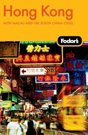 Fodor's Hong Kong with Macau and the South China Cities