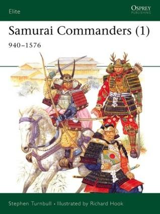 Samurai Commanders (1): 940-1576 (Elite)