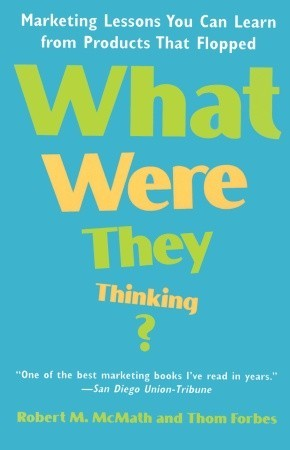 What Were They Thinking? by Robert M. McMath
