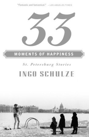 33 Moments of Happiness: St. Petersburg Stories